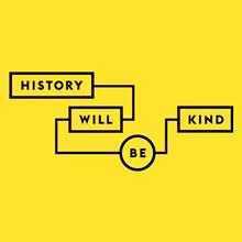 history-will-be-kind-logo